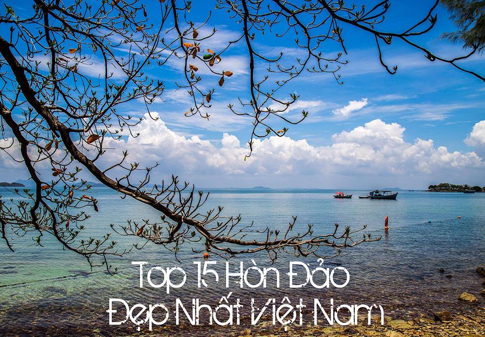 TOP 15 HÒN ĐẢO ĐẸP NHẤT VIỆT NAM (Phần 2)