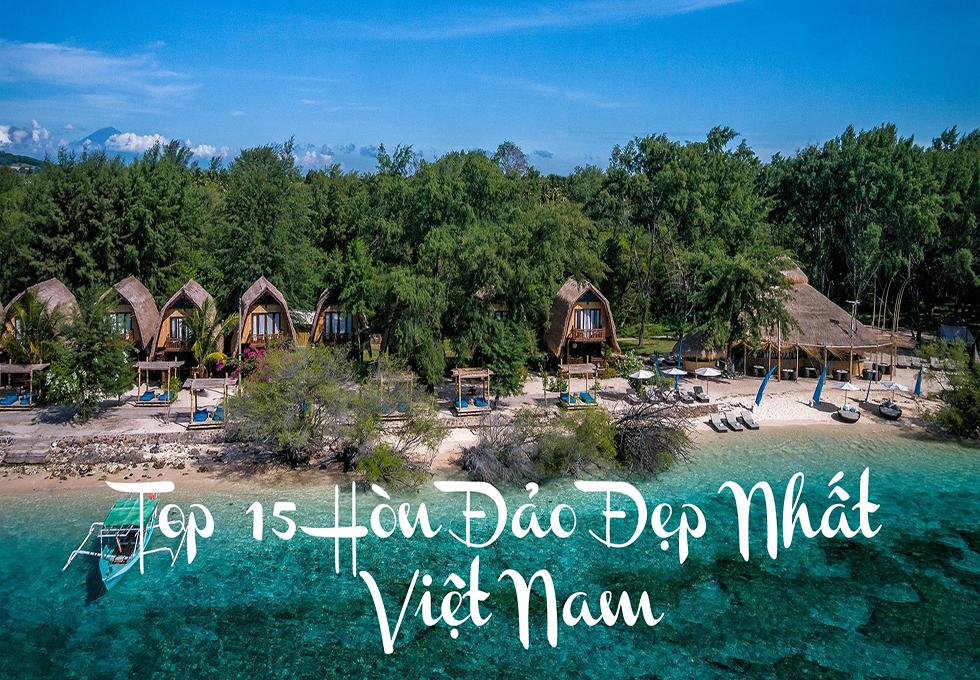 TOP 15 HÒN ĐẢO ĐẸP NHẤT VIỆT NAM (Phần 1)