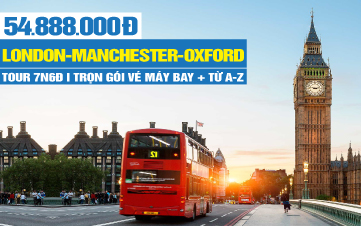 Tour Du Lịch Anh Quốc - London | Manchester | Oxford | 7N6Đ