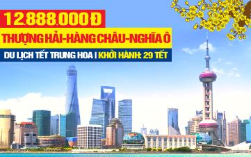 Du lịch Tết Thượng Hải | Tour du lịch Ô Trấn - Nghĩa Ô | Tour du lịch Trung Quốc 5N4Đ