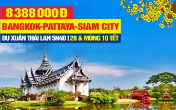 Tour du lịch Tết Nguyên Đán THÁI LAN 5SAO | THÀNH PHỐ SIAM | BANGKOK | PATTAYA | 5N4Đ