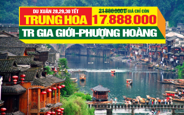 Du lịch Tết Trùng Khánh - Trương gia giới - Phượng Hoàng Cổ Trấn | Kiềm Giang 6N6Đ