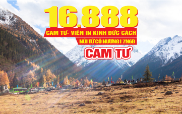 Tour du lịch Trung Quốc lễ 2/9 | Trải Nghiệm Núi Tứ Cô Nương | Cam Tư | Viên In Kinh Đức Cách 7N6Đ