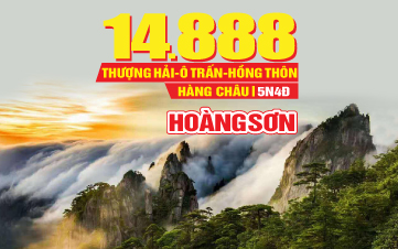 Tour du lịch Trung Quốc lễ 2/9 | Hoàng Sơn Tứ Tuyệt | Hàng Châu | Hồng Thôn | 6N5Đ