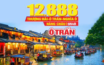 Tour Du lịch Trung Quốc lễ 2/9 | Thượng Hải | Hàng Châu | Ô Trấn | Nghĩa Ô | 5N4Đ