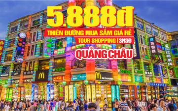 Tour du lịch Trung Quốc | Quảng Châu  Thiên Đường Mua Sắm Giá Rẻ Chưa Từng Có | 4N3Đ