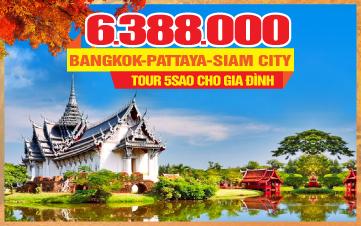 Tour DU LỊCH MÙA THU THÁI LAN MỚI 5SAO | THÀNH PHỐ SIAM | BANGKOK | PATTAYA | 5N4Đ
