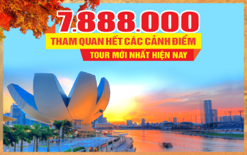 Tour Du Lịch mùa thu Singapore 4Sao | Gardens by the Bay | Sentosa | Botanic | 3N2Đ