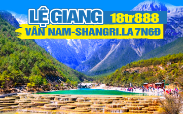 Tour du lịch Trung Quốc | LỆ GIANG | SHANGRILA | Vân Nam | 7N6Đ