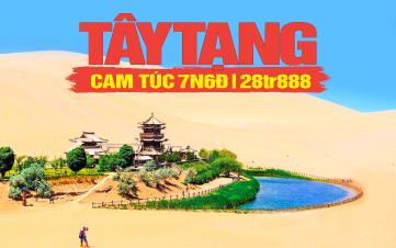 Tour du lịch Cam Túc | Tour du lịch Tây Tạng | Tour du lịch Trung Quốc 7N6Đ