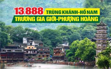 Tour du lịch Trung Quốc | Phượng Hoàng Cổ Trấn | Trương Gia Giới | Trùng Khánh | Vũ Long | 6N6Đ
