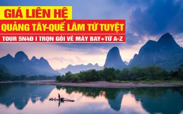 Tour du lịch Quảng Tây - Quế Lâm Tứ Tuyệt Đệ Nhất Thiên Hạ 5n4d