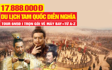 Tour du lịch Tam Quốc Diễn Nghĩa | Viếng Mộ 3 Anh Em Lưu - Quan - Trương + Lều Tranh Gia Cát Lượng + Đại Chiến Cổ Xích Bích | Tour du lịch Trung Quốc 6N6Đ