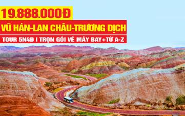 Tour du lịch Vũ Hán | Trương Dịch | Địa Mạo Đan Hà | Băng câu Đan Hà | Lan Châu 5N4Đ