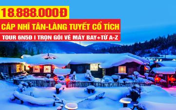 Tour du lịch Cáp Nhĩ Tân - LÀNG TUYẾT CỔ TÍCH | Tỉnh Hắc Long Giang Trung Quốc | 6N5Đ