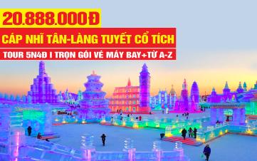 Tour du lịch Cáp Nhĩ Tân | Làng Tuyết Cổ Tích | Tỉnh Hắc Long Giang Trung Quốc | 5N4Đ Bay thẳng