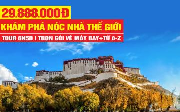 Tour du lịch Trung Quốc | Tây Tạng Huyền Bí khám phá những bí ẩn tại Khu tự trị dân tộc TẠNG
