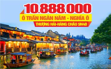 Tour du lịch Thượng Hải | Tour du lịch Ô Trấn - Nghĩa Ô | Tour du lịch Trung Quốc liên tuyến