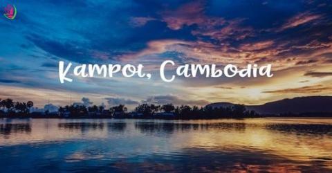 KAMPOT - THỊ TRẤN YÊN BÌNH TẠI CAMPUCHIA
