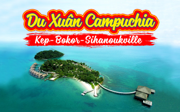 Du lịch Campuchia 4N3Đ | Kohrong Sihanoukville | Bokor K.H MÙNG 2,3,4,5,6,7,8 TẾT 2018