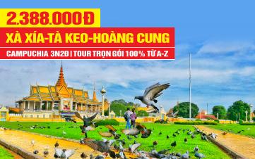 Tour du lịch Campuchia Xà Xía | Kép | Tà Keo | Thủ Đô Phnomphenh | 3N2Đ