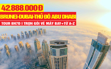 Tour du lịch Brunei | Dubai | Abu Dhabi | 8N7Đ