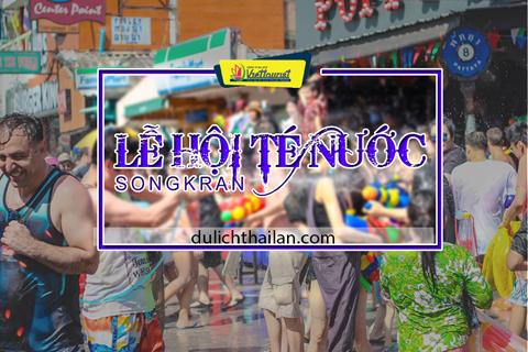 Trải Nghiệm Lễ Hội Té Nước Trên Khắp Đất Nước Thái Lan