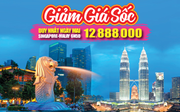 Du lịch Singapore | Malaysia | Singapore 4Sao 6N5Đ