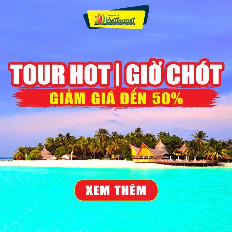 TOUR HOT   GIỜ CHÓT