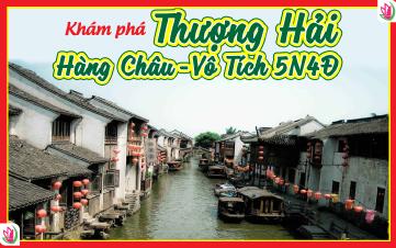 Du lịch Trung Quốc Thượng Hải | Hàng Châu | Vô Tích 5N4Đ