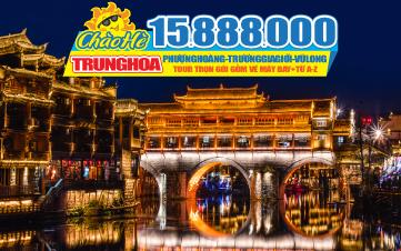 Tour du lịch Trung Quốc hè | Phượng Hoàng Cổ Trấn | Trương Gia Giới | Siêu Trùng Khánh | Vũ Long | 6N5Đ