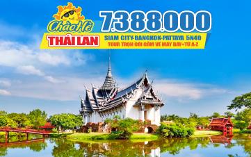 Tour du lịch Thái Lan hè | THÀNH PHỐ SIAM | BANGKOK | PATTAYA 5SAO | 5N4Đ