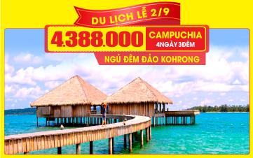 Tour du lịch Campuchia Lễ 2/9 Ngủ Đảo Kohrong | Phnomphenh  | Hoàng Cung | Resort 4sao 4N3Đ