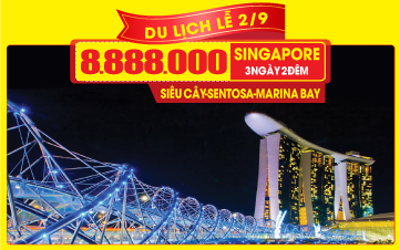 Tour Du Lịch Singapore lễ 2/9 | Gardens by the Bay | Sentosa | 3N2Đ