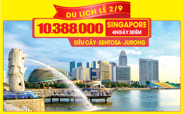 Tour du Lịch Singapore lễ 2/9 | Garden By The Bay | Marina Bay Sands | Jurong Bird Park | Đảo Sentosa | 4N3Đ