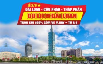 Du lịch Đài Loan Lễ 2/9 4sao 4N3Đ