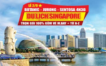 Du Lịch Singapore Lễ 2/9 Botanic Gardens | Jurong | Sentosa 4N3Đ