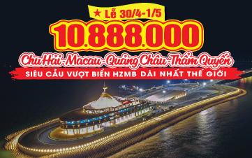 Du lịch Trung Quốc Lễ 30/4 Chu Hải | Quảng Châu | Thẩm Quyến 5N4Đ