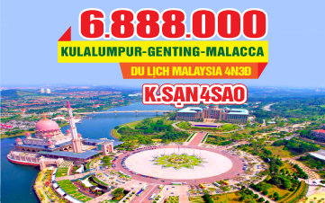 Tour Du lịch Malaysia 5Sao | Kualalumpur | Putrajaya | Malacca | Genting | 4N3Đ
