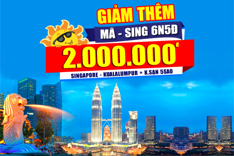 DU LỊCH MALAYSIA - SINGAPORE 6N5Đ