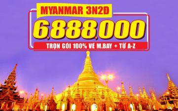 Du lịch Myanmar Cuối Tuần Myanmar | Golden Rock 3N2Đ