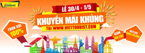 Du lịch Lễ 30/4 - 1/5 GiẢM GIÁ TỪ 20% ĐẾN 50% GIÁ TOUR