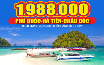 Du lịch Phú Quốc | Hà Tiên | Rạch Giá | Châu Đốc 3N2Đ