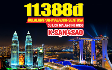 Tour DU LỊCH Hè MALAYSIA | SINGAPORE | MALAYSIA | 6N5D