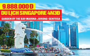 Tour du Lịch Singapore 4Sao | Garden By The Bay | Marina Bay Sands | Jurong Bird Park | Đảo Sentosa | 4N3Đ