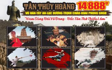 Tour Lịch sử Trung Hoa : LĂNG MỘ TẦN THỦY HOÀNG-Tây An-Trình Châu-Lạc Dương-Khai Phong-Vũ Hán & Môn phái Võ Đang Sơn+Thiếu Lâm tự 6N6Đ