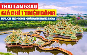 Du Lịch Thái Lan 5Sao Bangkok | Pattaya 4N3Đ Gía chỉ 1 Triệu đồng