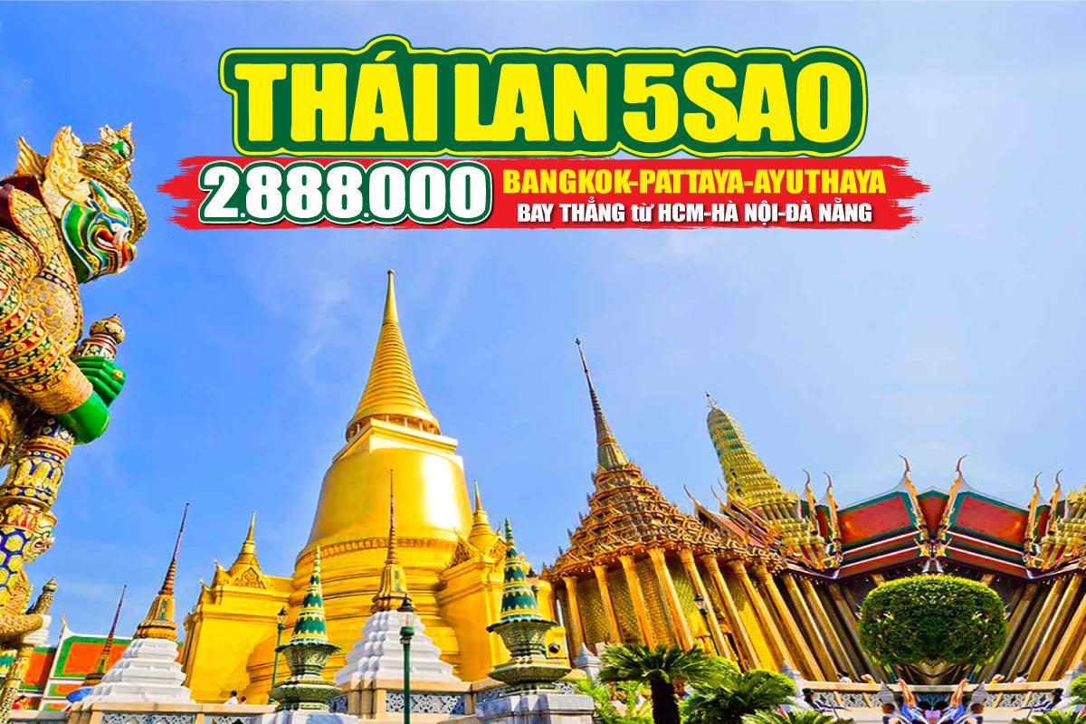 Du Lịch Thái Lan 5Sao 2tr888 - Bangkok | Pattaya | Ayutthaya 5N4Đ
