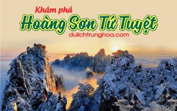 Du lịch Trung Quốc 4N3Đ | Khám phá Hoàng Sơn tứ tuyệt | Làng cổ Hoành Thôn