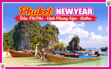 Tết Dương Lịch - Thiên đường Phuket | đảo Phi Phi | vịnh Phang Nga | chùa Kathu